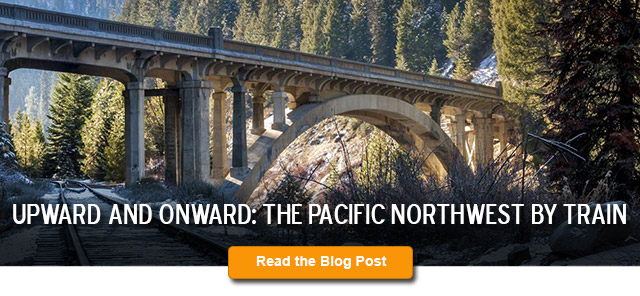The Pacific Northwest by Train Blog Post